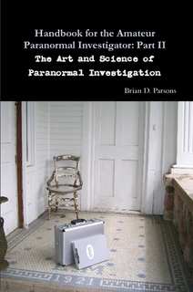The Art and Science of Paranormal Investigation